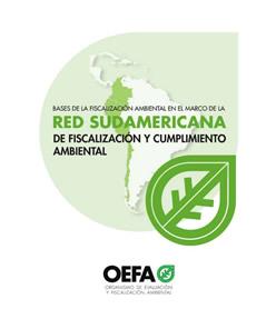 BASES DE LA FISCALIZACIÓN AMBIENTAL EN EL MARCO DE LA RED SUDAMERICANA DE FISCALIZACIÓN Y CUMPLIMIENTO AMBIENTAL