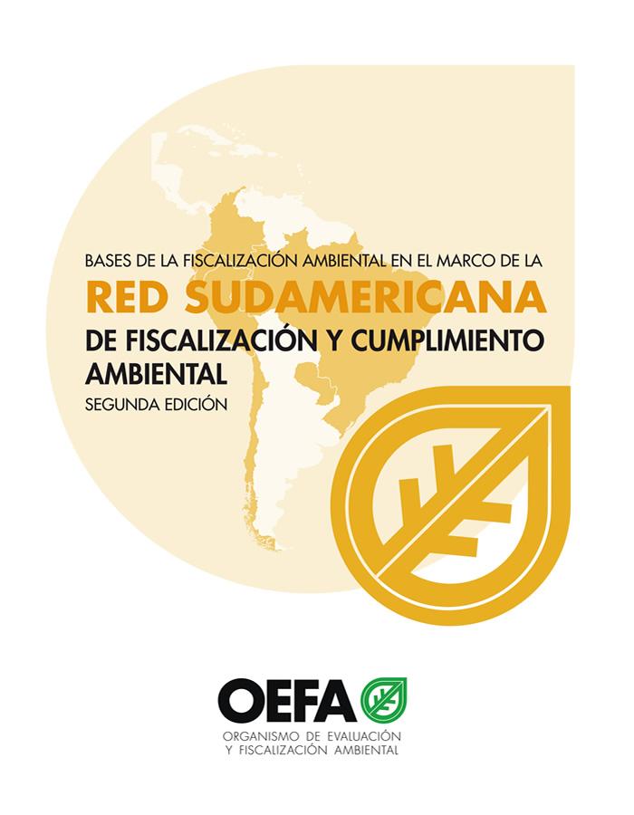 BASES DE LA FISCALIZACIÓN AMBIENTAL EN EL MARCO DE LA RED SUDAMERICANA DE FISCALIZACIÓN Y CUMPLIMIENTO AMBIENTAL – SEGUNDA EDICIÓN