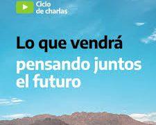 Ciclo de charlas: «Lo que vendrá, pensando juntos el futuro» – Argentina