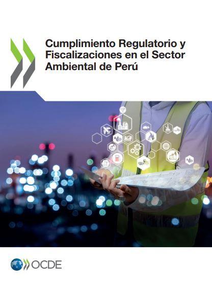 Cumplimiento regulatorio y fiscalizaciones en el sector ambiental de Perú (OECD 2020)